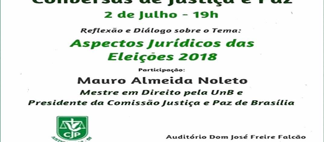 Aspectos jurídicos das eleições 2018 é o tema da próxima Conversa de Justiça e Paz – 26/06/2018