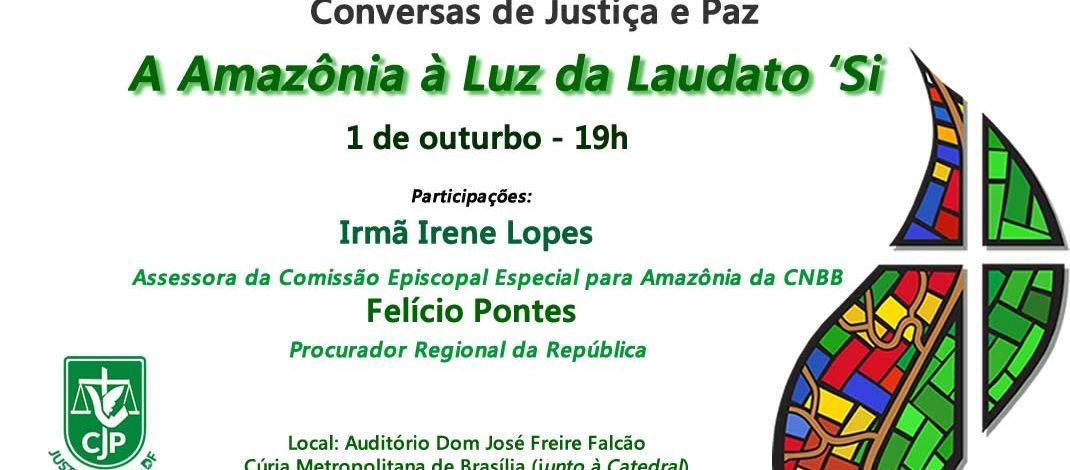 Amazônia à Luz da Laudato 'Si será o tema da próxima Conversa de Justiça e Paz