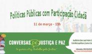 Políticas Públicas com Participação Cidadã – 11/03/2019