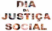 Dia Mundial da Justiça Social – 20/02/201