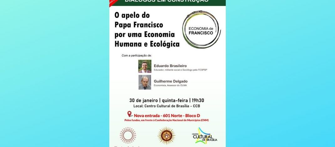 """""""O Apelo do Papa Francisco por uma Economia Humana e Ecológica"""""""